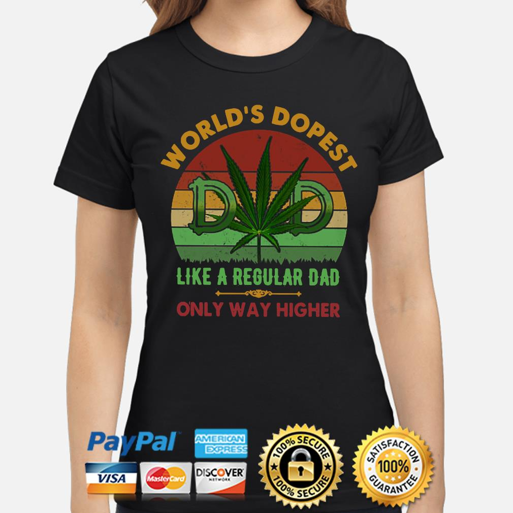 Weed world's dopest like a regular dad only way higher vintage s ladies-shirt