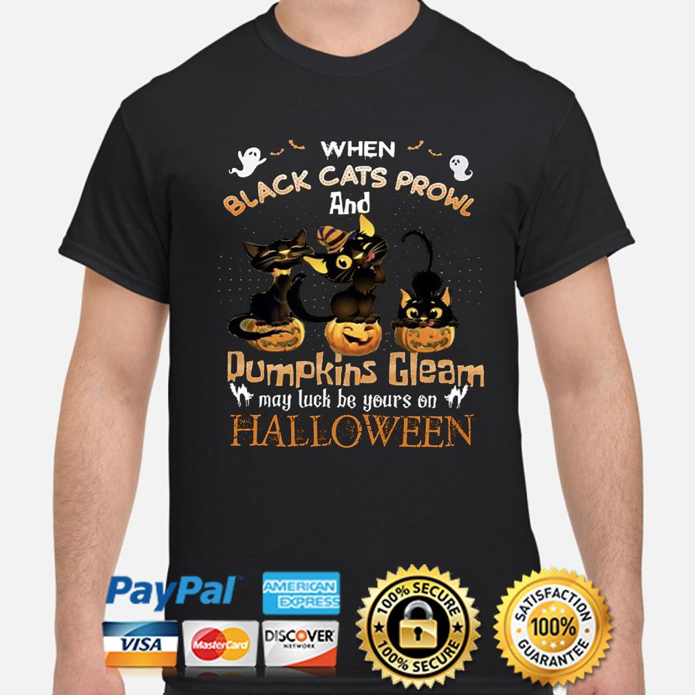 When black Cats prowl and Pumpkins Gleam Halloween shirt