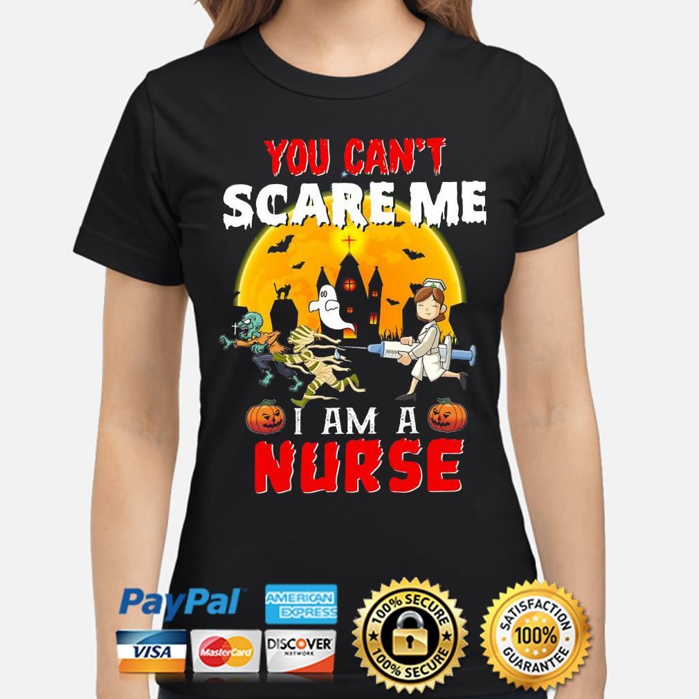 You can't scare me I am a Nurse Halloween s ladies-shirt