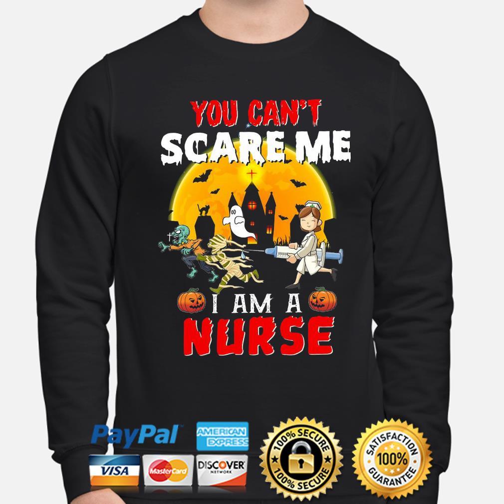 You can't scare me I am a Nurse Halloween s sweater