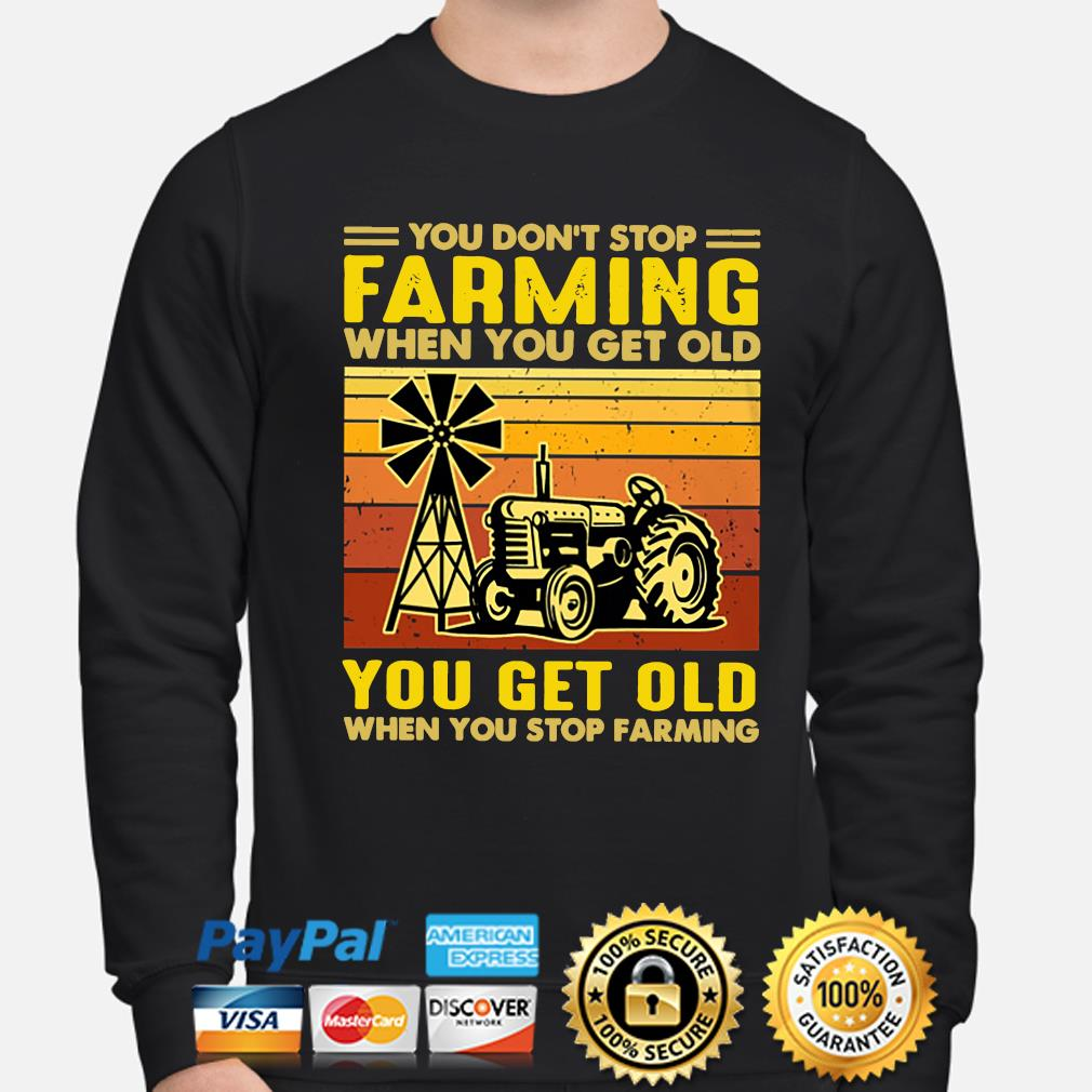 You don't stop Farming when you get old you get old when you stop Farming vintage s sweater