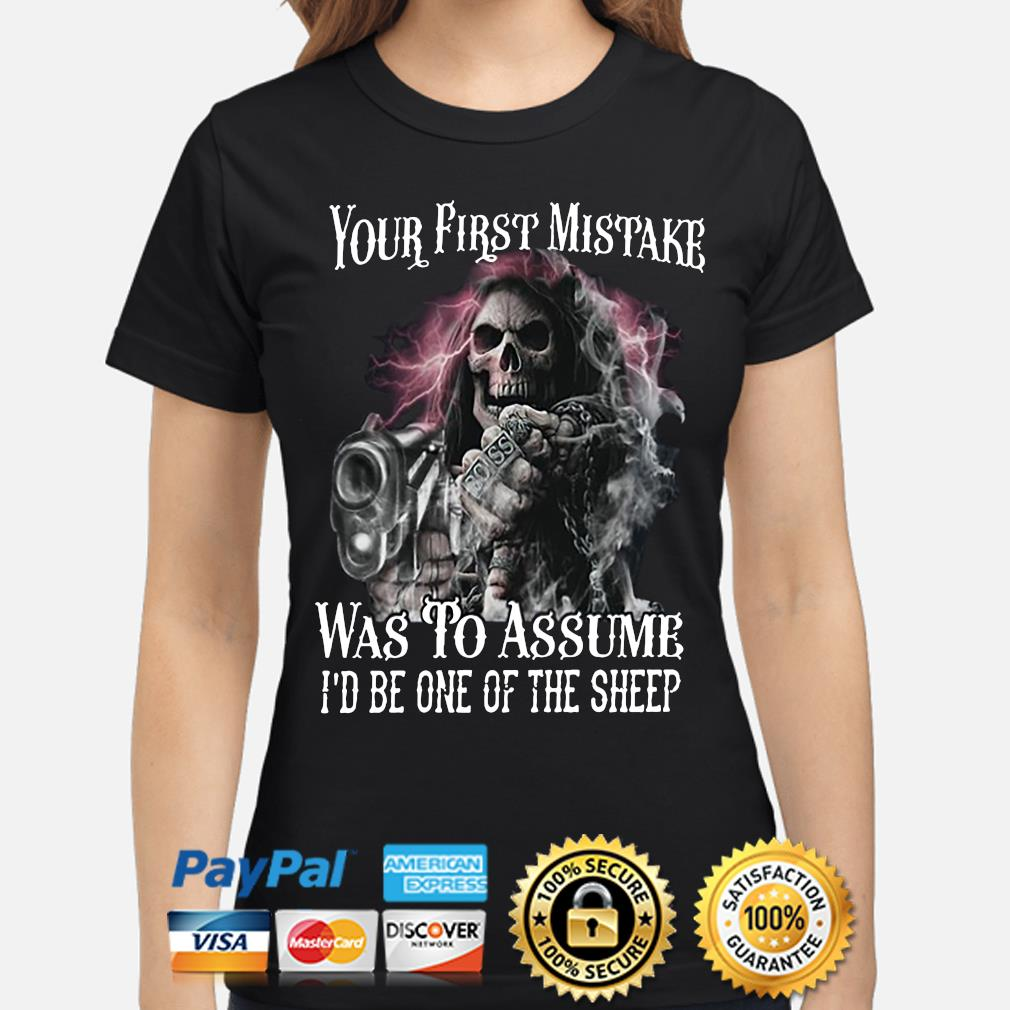 Your first mistake was to assume i'd be one of the sheep s ladies-shirt