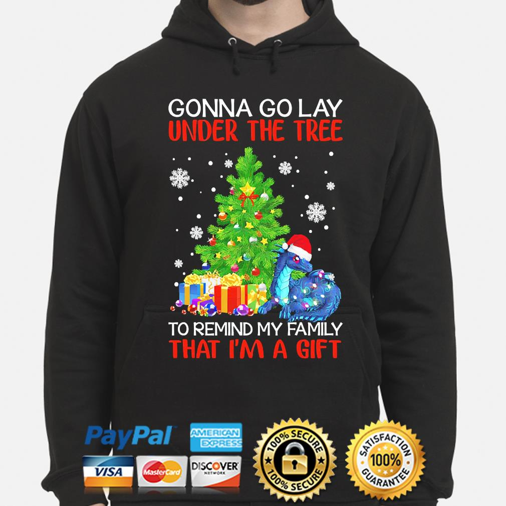 Dragon Gonna go lay under the tree to remind my family that I'm a gift Christmas sweater hoodie