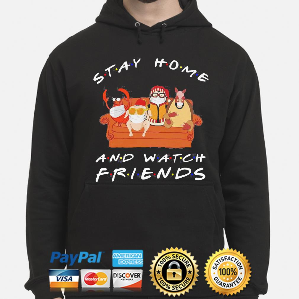 Hugsy Stay home and watch friends s hoodie
