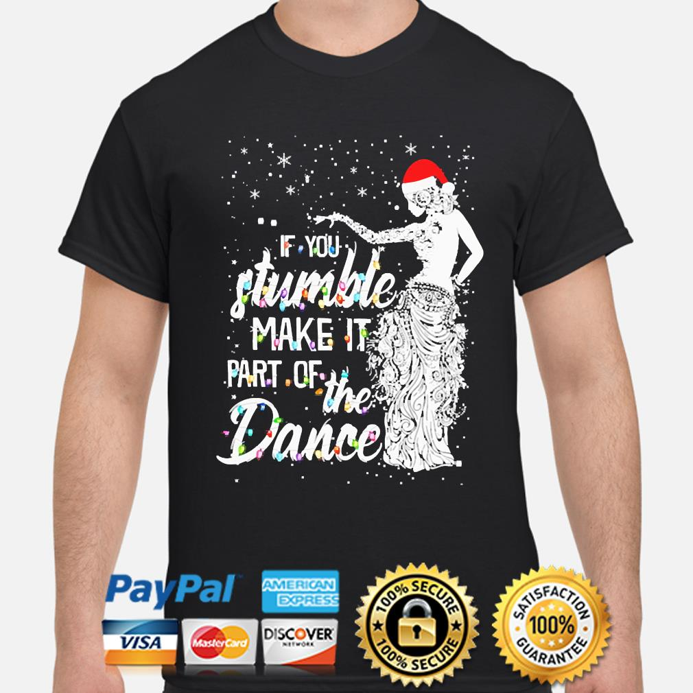 If you stumble make it part of the dance Christmas sweater