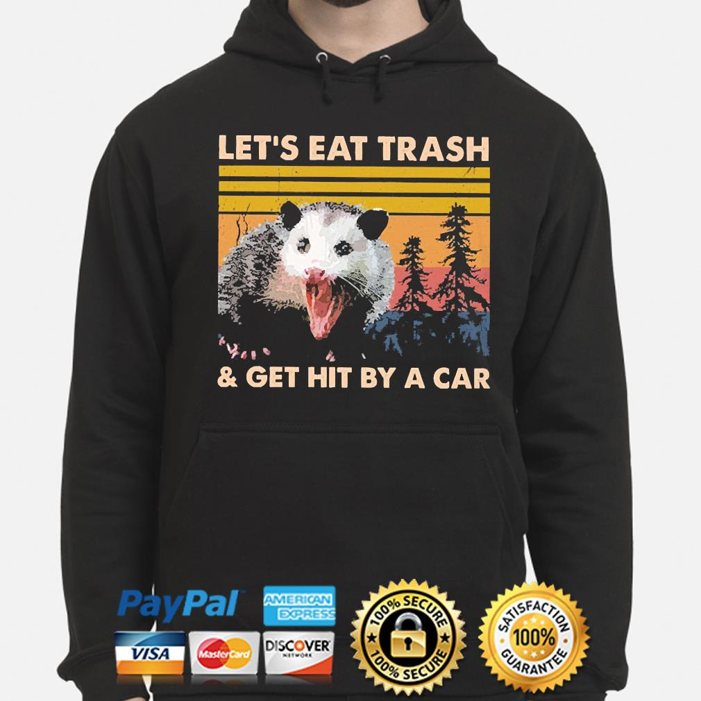 Opossum Let's eat Trash and get hit by a car vintage s hoodie