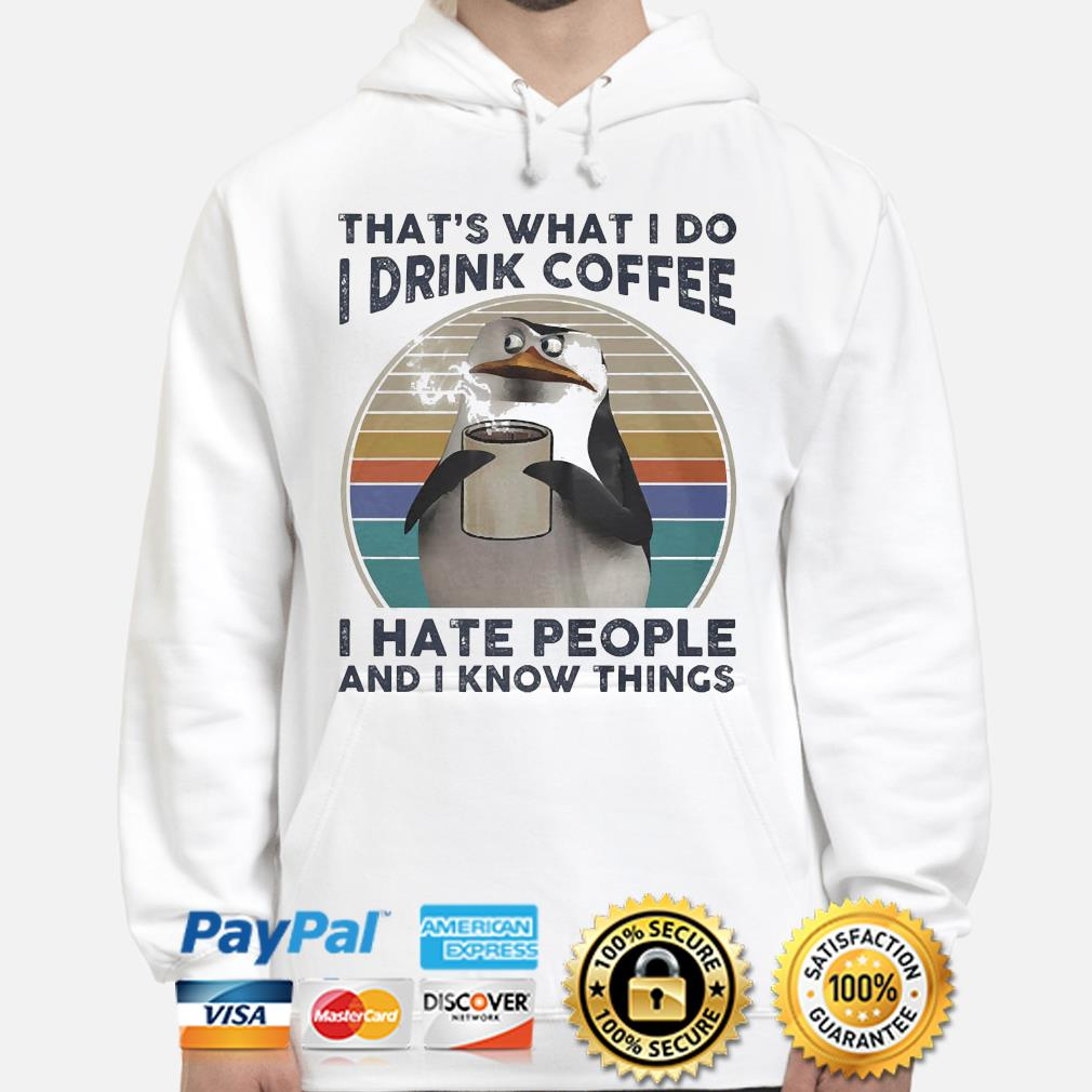 Penguins that's what I Do I drink Coffee I hate people and I know things vintage s hoodie