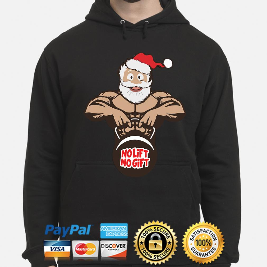 Santa Claus Gym no lift no gift Christmas sweater hoodie