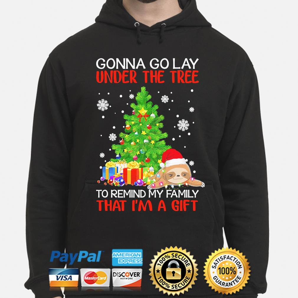 Sloth Gonna go lay under the tree to remind my family that I'm a gift Christmas sweater hoodie