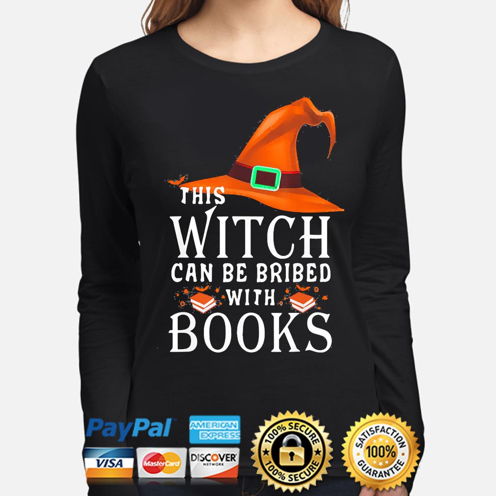 This Witch can be bribed with Books Halloween s long-sleeve