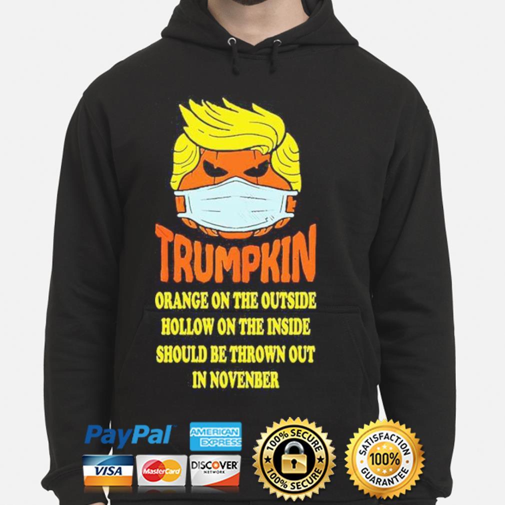 Trumpkin Orange On The Outside Hollow On The Inside Should s hoodie