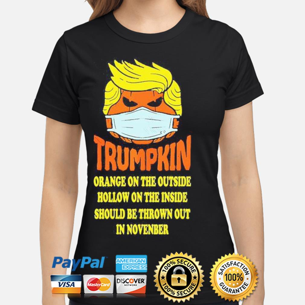 Trumpkin Orange On The Outside Hollow On The Inside Should s ladies-shirt