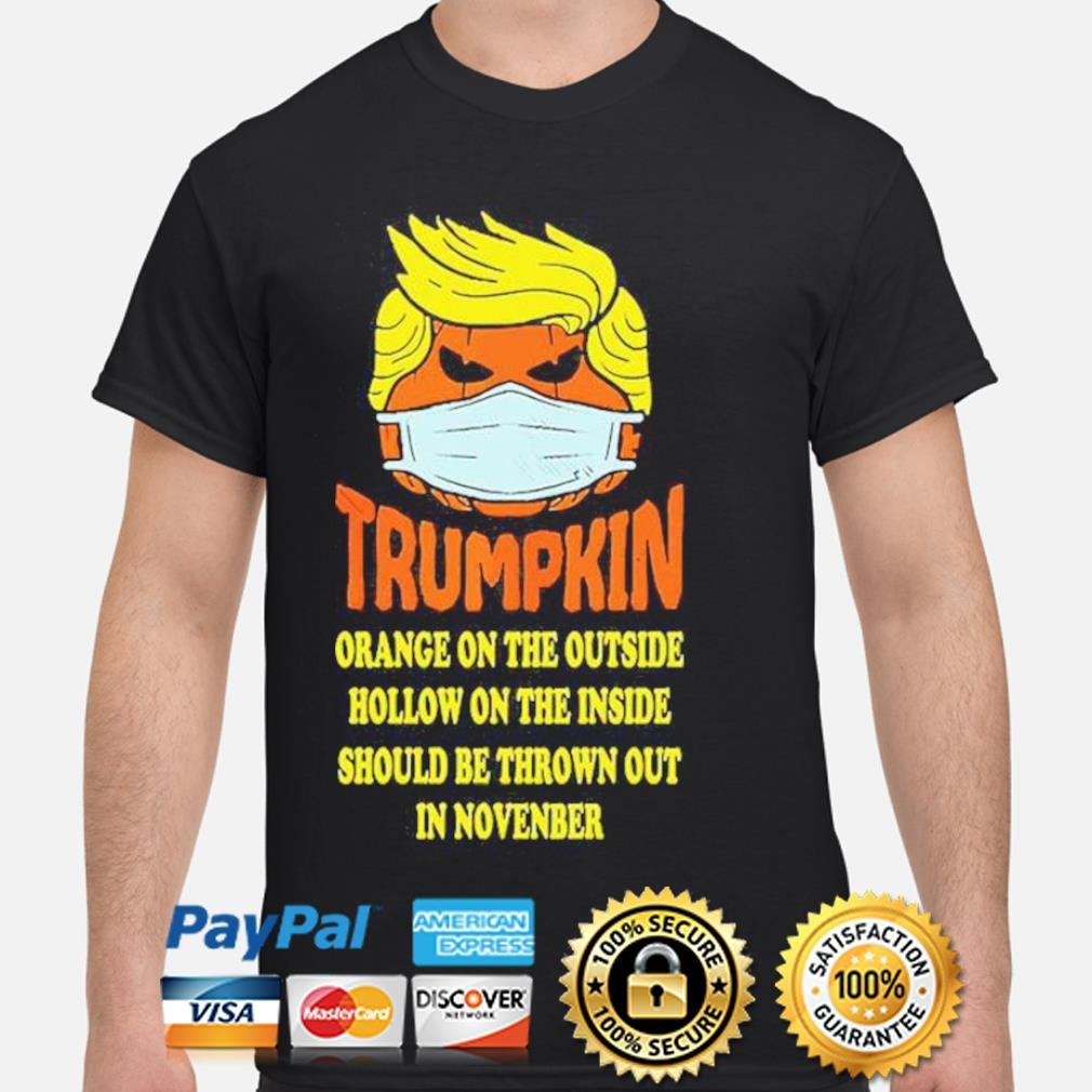 Trumpkin Orange On The Outside Hollow On The Inside Should shirt
