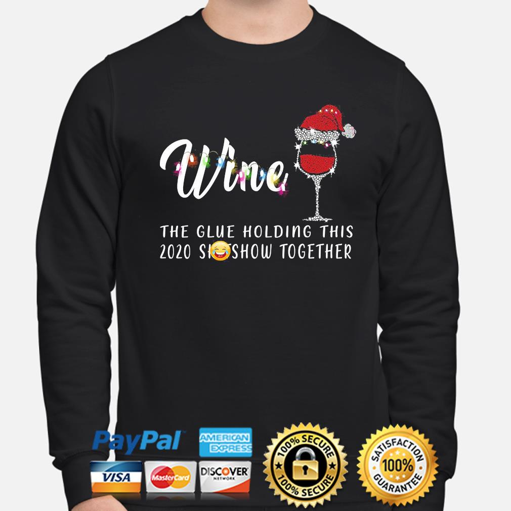 Wine the glue holding this 2020 shitshow together Christmas sweater sweater