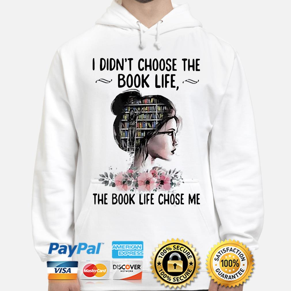 I didn't choose the book life the book like chose me s hoodie