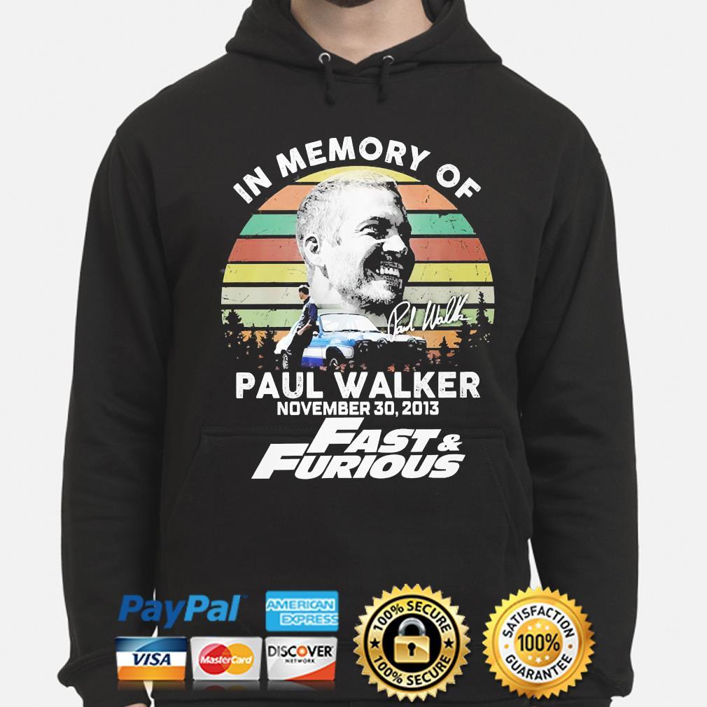 In memory of Paul Walker november 30 2013 Fast and Furious signature vintage s hoodie