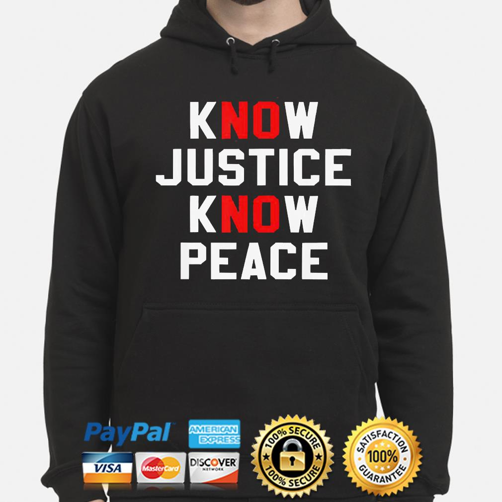 Know justice know peace s hoodie