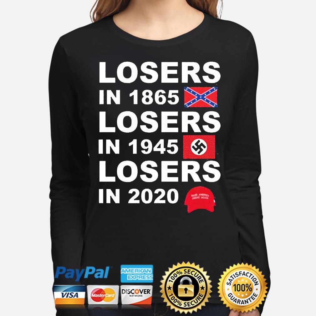 Losers in 1865 losers in 1945 losers in 2021 s long-sleeve