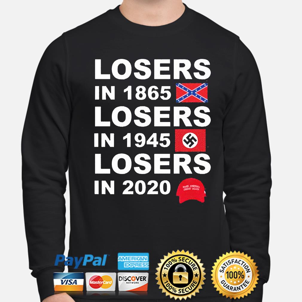 Losers in 1865 losers in 1945 losers in 2021 s sweater