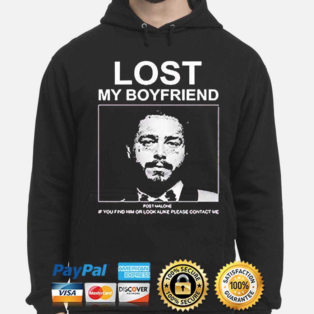 Lost my boyfriend post malone if you find him or look s hoodie