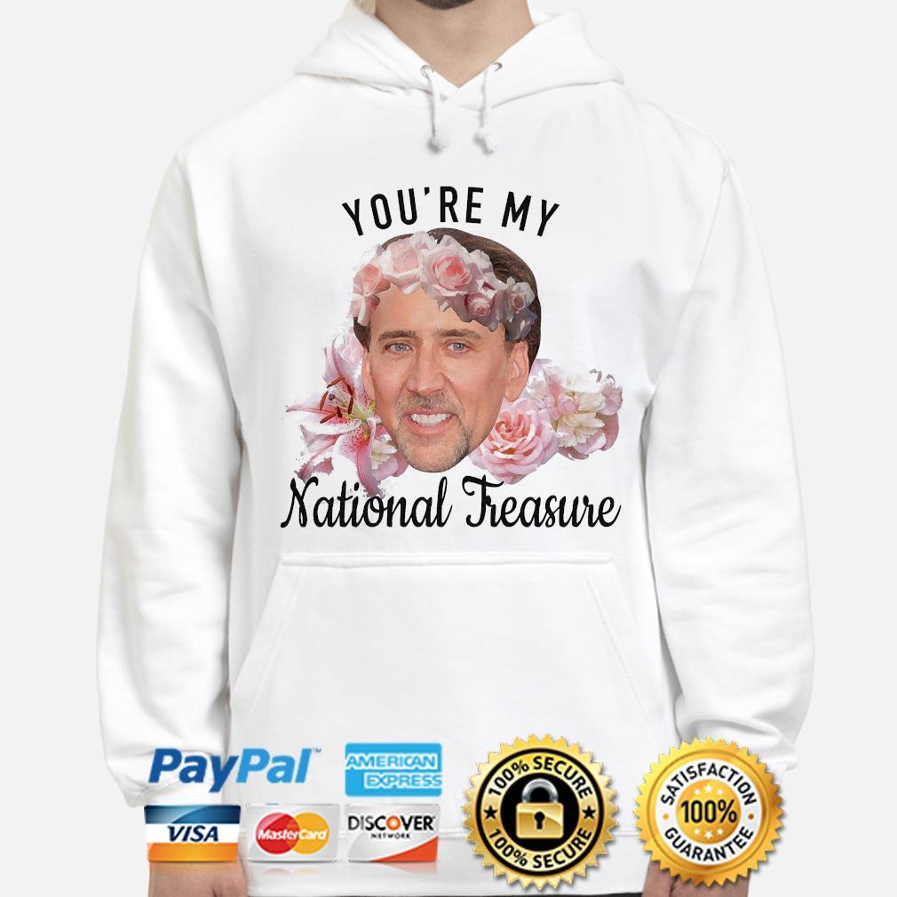 Nicolas Cage you're my National Treasure s hoodie