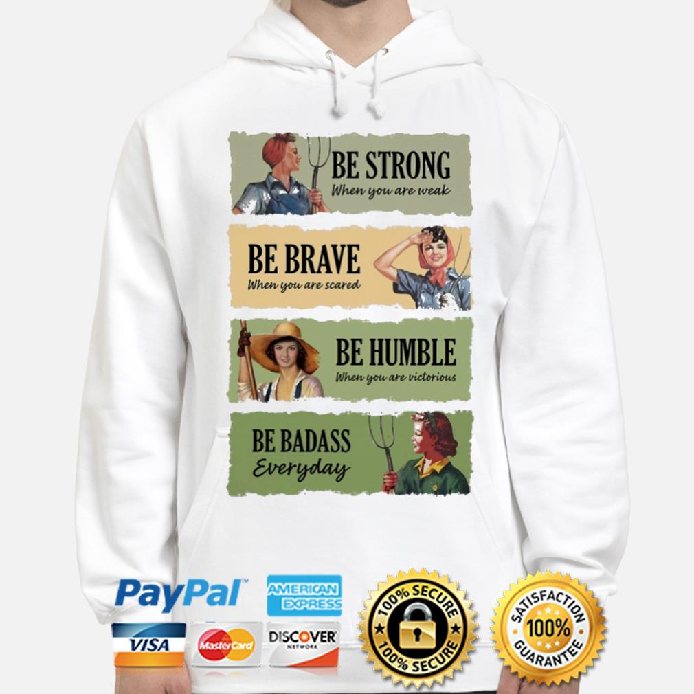 Official Be strong be brave be humble be badass s hoodie