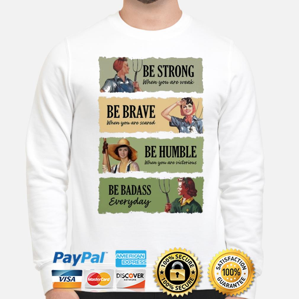 Official Be strong be brave be humble be badass shirt