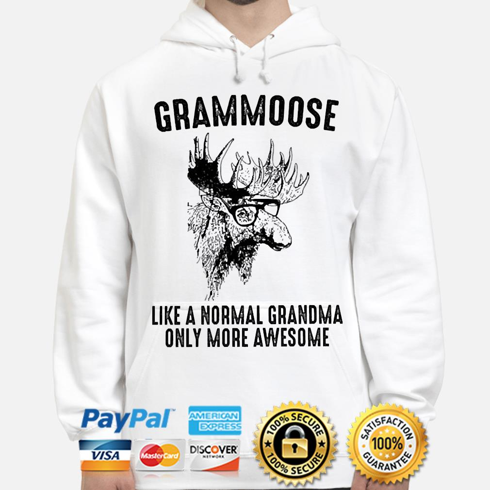 Official Grammoose like a normal grandma only more awesome s hoodie