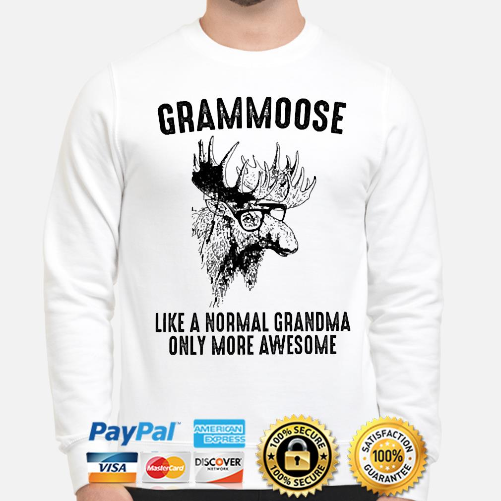 Official Grammoose like a normal grandma only more awesome shirt