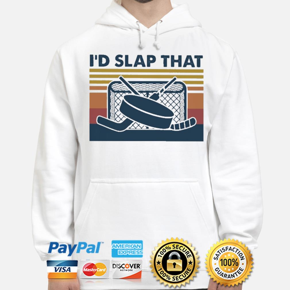 Official Hockey I'd slap that vintage s hoodie