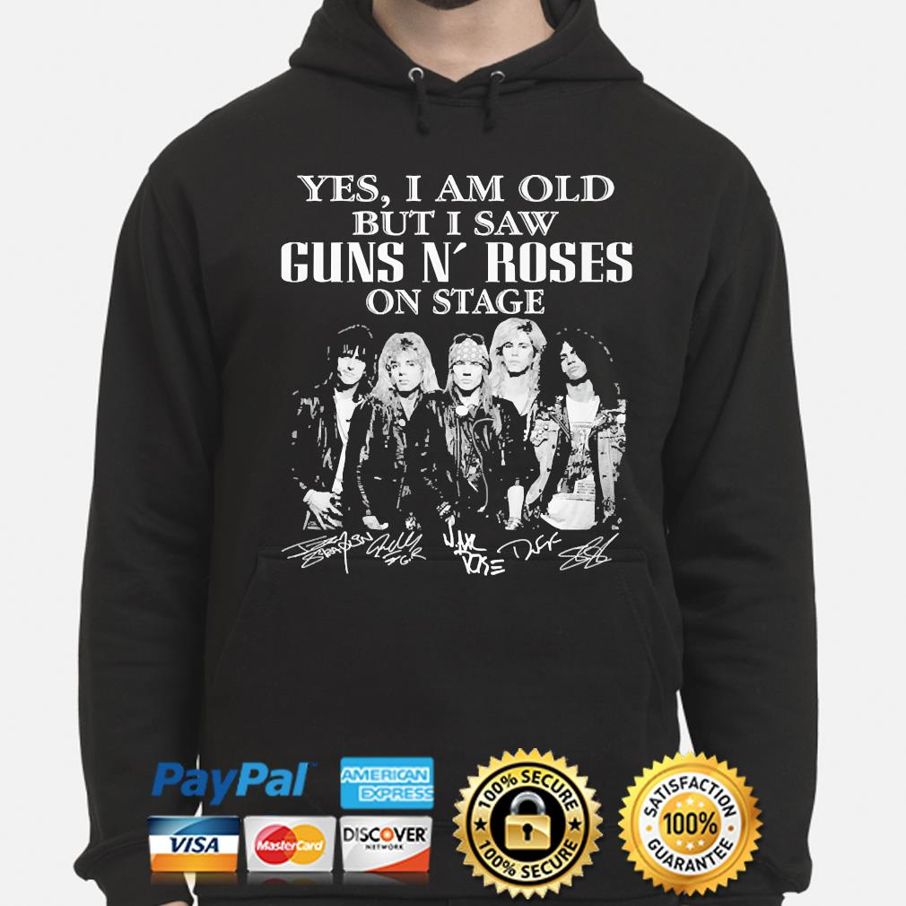 Official Yes I am old but I saw Gun's Roses on stage signatures s hoodie