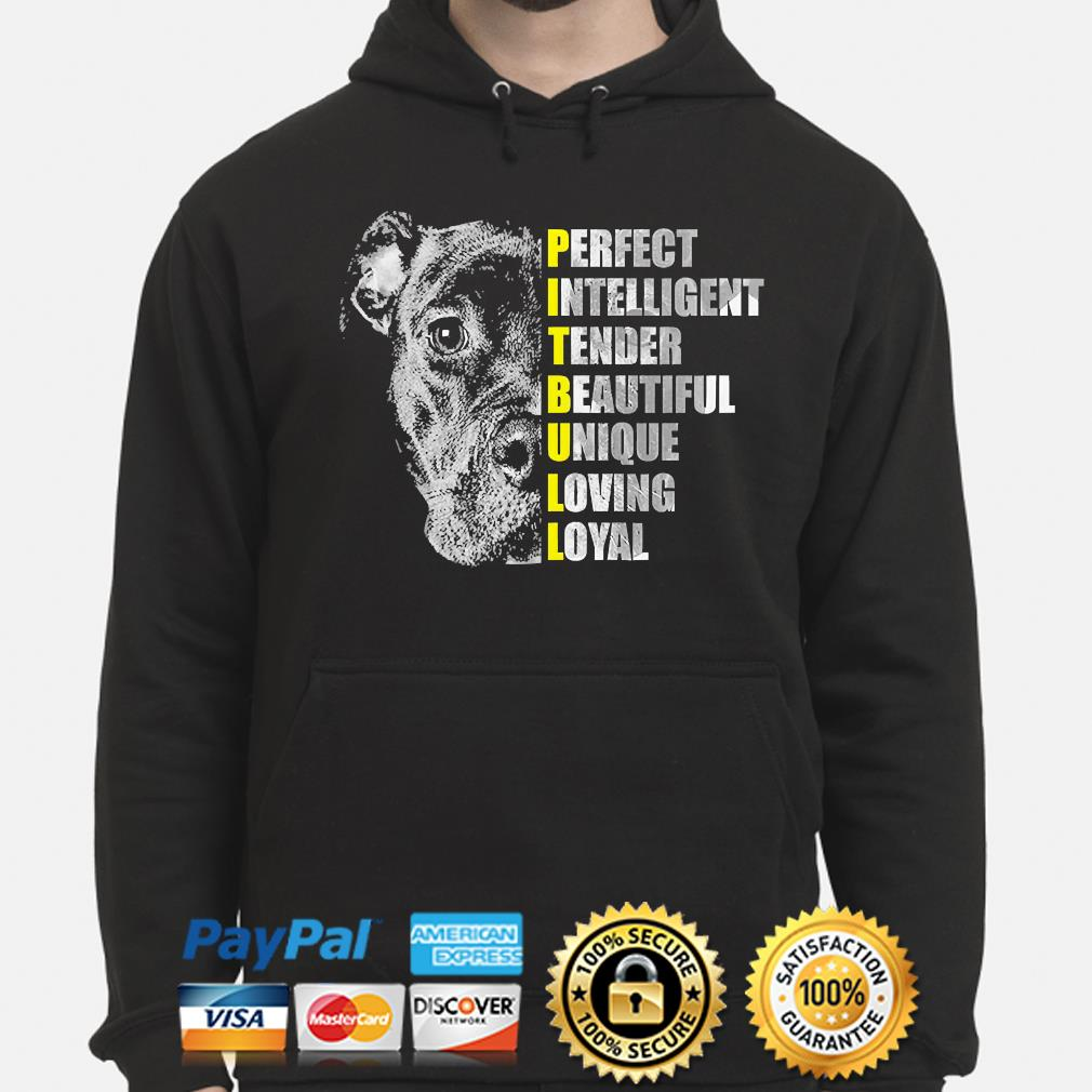 Pit Bull perfect intelligent tender beautiful unique loving loyal s hoodie