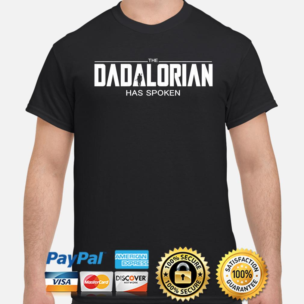 The Dadalorian has spoken shirt