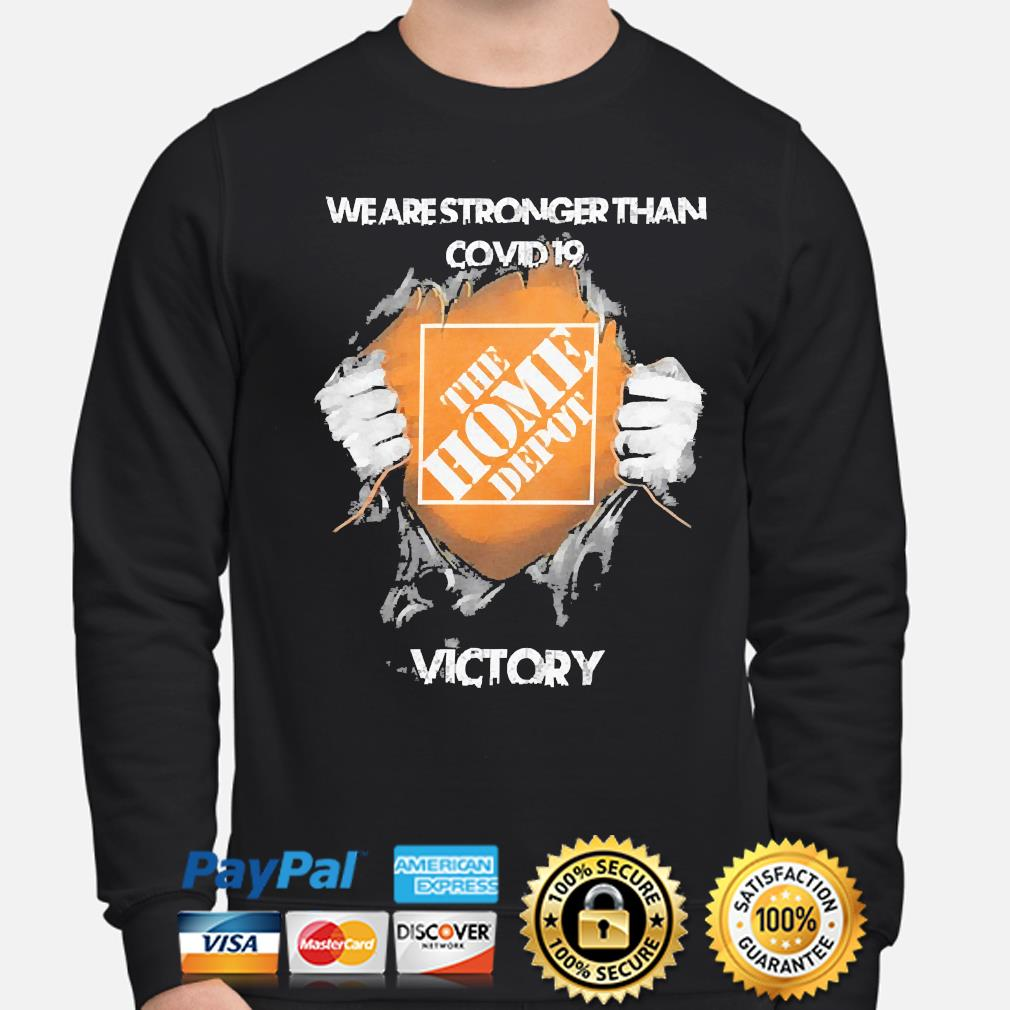 We are stronger than Covid 19 The Home depot Victory s sweater